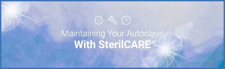 Maintaining Your Autoclave with SterilCARE™